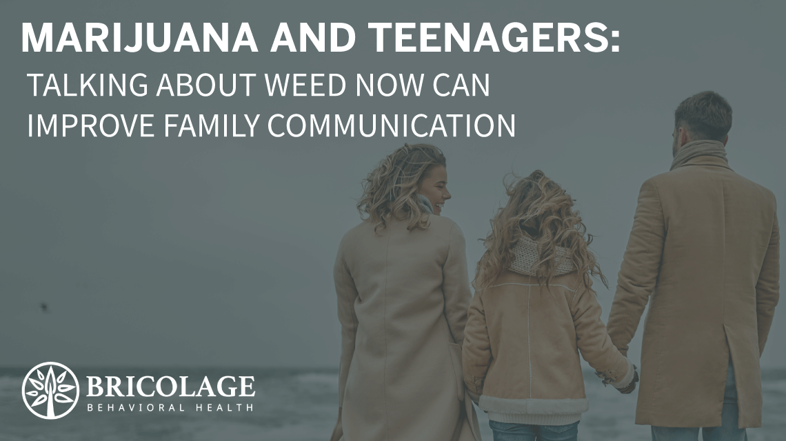Talking about weed now can improve family communication